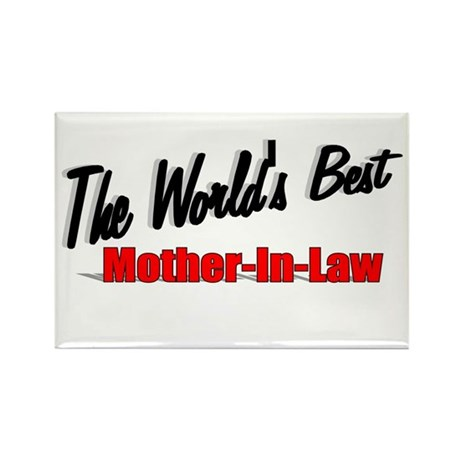 &quot; The World's Best Mother-In-Law&quot; Rectangle Magnet