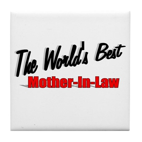 &quot; The World's Best Mother-In-Law&quot; Tile Coaster