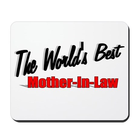 """ The World's Best Mother-In-Law"" Mousepad"