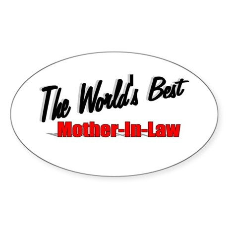 """ The World's Best Mother-In-Law"" Oval Sticker"