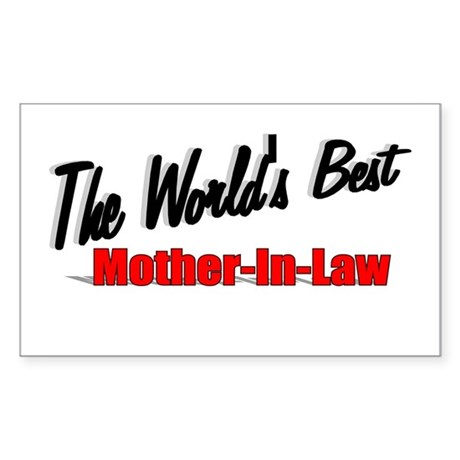 """ The World's Best Mother-In-Law"" Sticker (Rectang"
