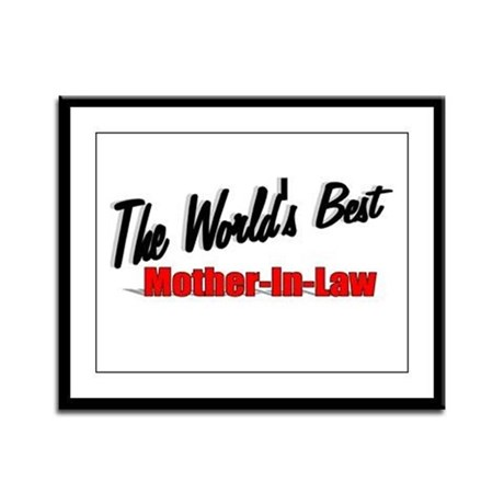 """ The World's Best Mother-In-Law"" Framed Panel Pri"