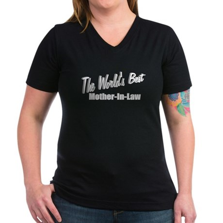 """ The World's Best Mother-In-Law"" Women's V-Neck D"