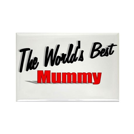 """The World's Best Mummy"" Rectangle Magnet"