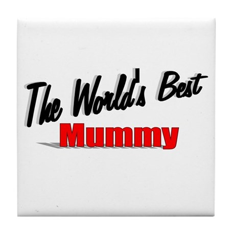 """The World's Best Mummy"" Tile Coaster"