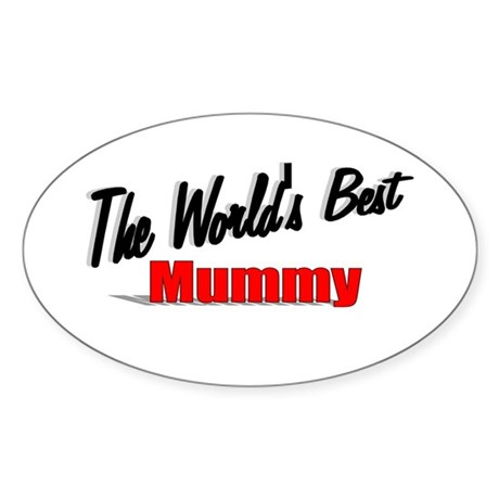 """The World's Best Mummy"" Oval Sticker"