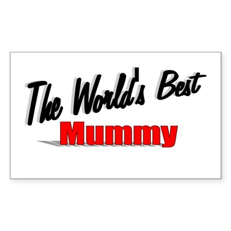 """The World's Best Mummy"" Rectangle Sticker"