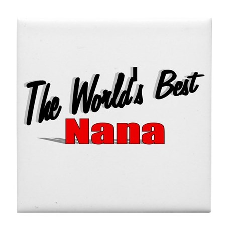 """The World's Best Nana"" Tile Coaster"