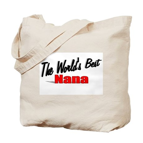 """The World's Best Nana"" Tote Bag"