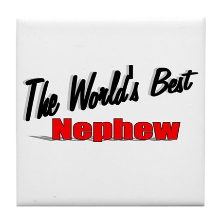 &quot;The World's Best Nephew&quot; Tile Coaster