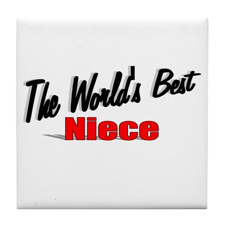 """The World's Best Niece"" Tile Coaster"