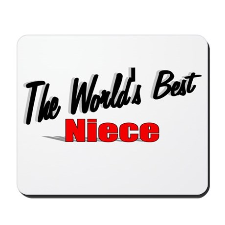 """The World's Best Niece"" Mousepad"