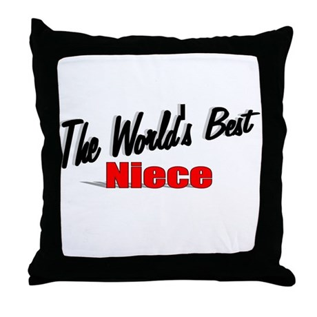 """The World's Best Niece"" Throw Pillow"