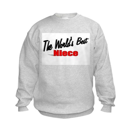 """The World's Best Niece"" Kids Sweatshirt"