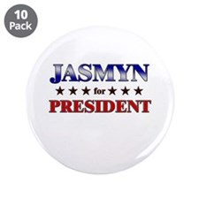 "JASMYN for president 3.5"" Button (10 pack)"