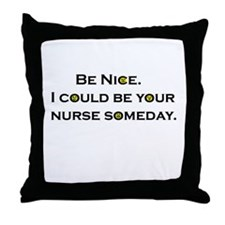 Be Nice.... Throw Pillow