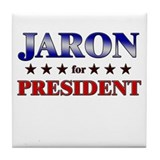 JARON for president Tile Coaster