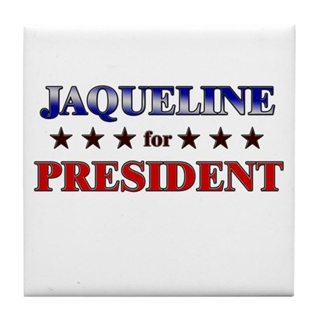 JAQUELINE for president Tile Coaster
