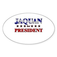 JAQUAN for president Oval Decal