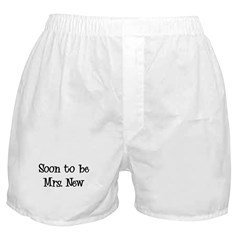 Soon to be Mrs. New Boxer Shorts