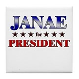 JANAE for president Tile Coaster
