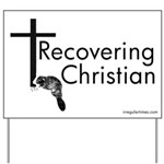 Recovering Christian Yard Sign