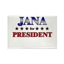 JANA for president Rectangle Magnet