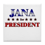 JANA for president Tile Coaster