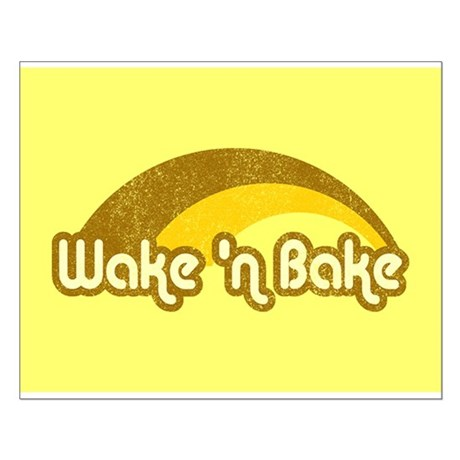 Wake 'n Bake Small Poster
