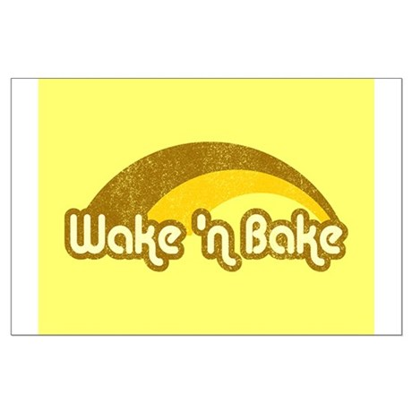 Wake 'n Bake Large Poster