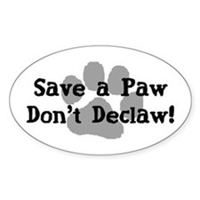 Save a Paw, Don't Declaw Oval Stickers
