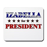 IZABELLA for president Mousepad
