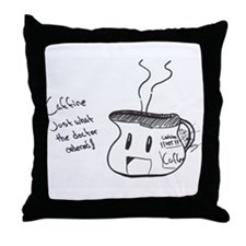 Caffine, Just What The Dr. Ordered - Throw Pillow