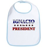 IGNACIO for president Bib