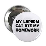 "My Laperm Cat Ate My Homework 2.25"" Button"