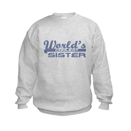 World's Coolest Sister Kids Sweatshirt