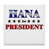 HANA for president Tile Coaster