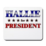 HALLIE for president Mousepad