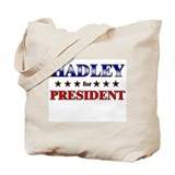 HADLEY for president Tote Bag