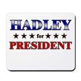 HADLEY for president Mousepad