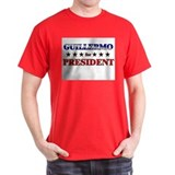 GUILLERMO for president T-Shirt