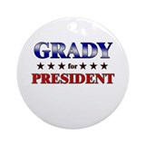 GRADY for president Ornament (Round)