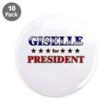 GISELLE for president 3.5&quot; Button (10 pack)