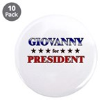 "GIOVANNY for president 3.5"" Button (10 pack)"