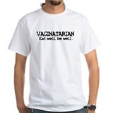 Vaginatarian:Eat well. Be wel Shirt