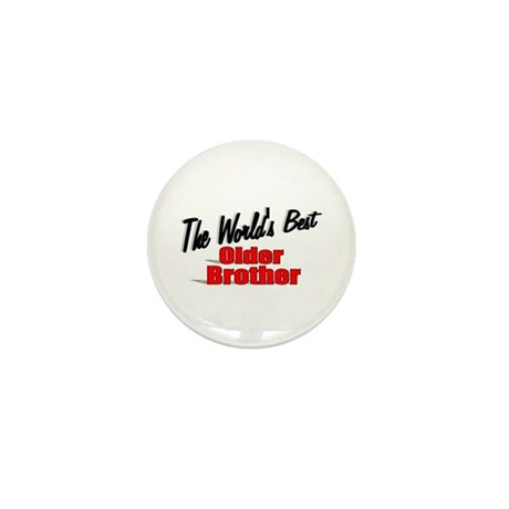 """The World's Best Older Brother"" Mini Button"