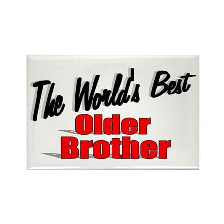 """The World's Best Older Brother"" Rectangle Magnet"
