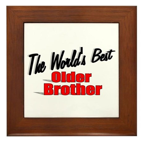 """The World's Best Older Brother"" Framed Tile"