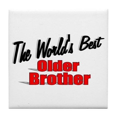 """The World's Best Older Brother"" Tile Coaster"