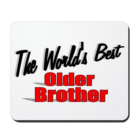 """The World's Best Older Brother"" Mousepad"